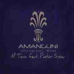M-Tonic - AmaNguni feat. Pastor Snow